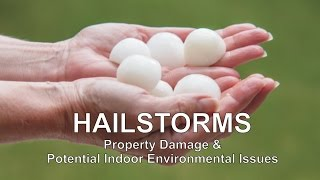 Hailstorms, Property Damage & Potential Indoor Environmental Concerns