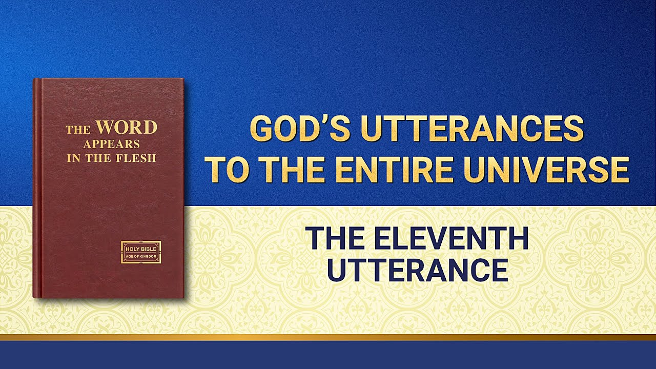 """The Word of God   """"God's Utterances to the Entire Universe: The Eleventh Utterance"""""""