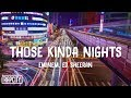Those Kinda Nights (Lyrics) ft. Ed Sheeran
