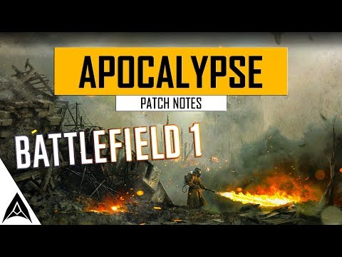 Big changes to Battlefield 1 - BF1 Apocalypse DLC patch notes review