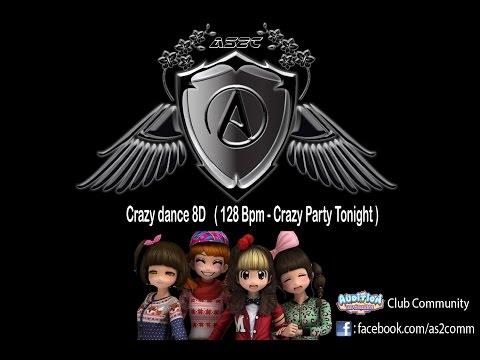 AYODANCE - Crazy Dance 8D ( 128 Bpm - Crazy Party Tonight ) AS2Community*