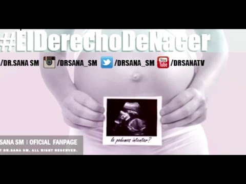 Dr.sana SM - #ElDerechoDeNacer