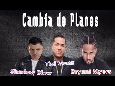 Shadow Blow Bryant Myers Tivi Gunz - Cambia de Planes Letras/Lyrics