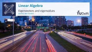 Eigenvectors and Eigenvalues - Mathematics - Linear Algebra - TU Delft