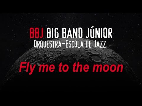Big Band Júnior | Fly me to the moon | CCB | 30 Junho 2016