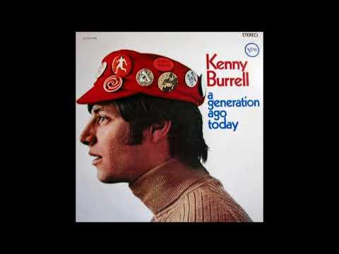 Kenny Burrell -  A Generation Ago Today ( Full Album )
