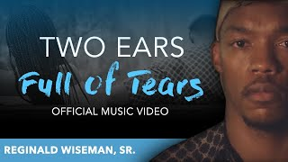 Download Two Ears Full of Tears (Official Music)