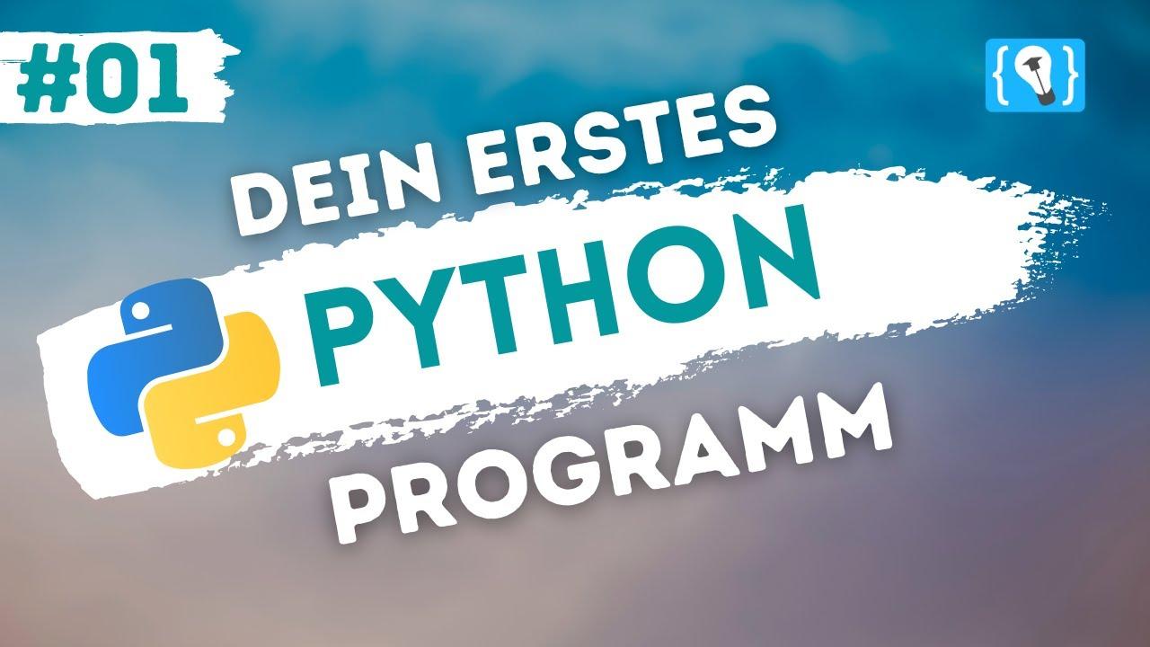 Python Tutorial deutsch [1/24] - Dein erstes Programm