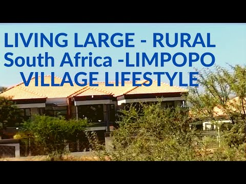Living Large in Rural South Africa-   North West & Limpopo Village lifestyle