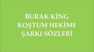 Burak King - Koştum Hekime | Şarkı Sözü || Şarkı Defteri