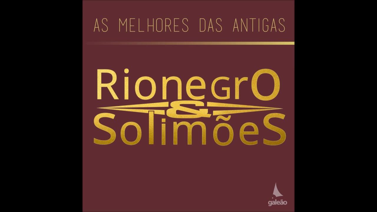 Rionegro e Solimões - Bobeou, Tá na Poeira (As Melhores Das Antigas)