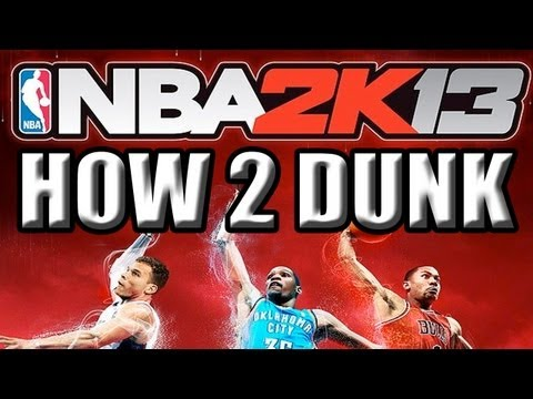 NBA 2K13: How To Dunk Xbox 360, PS3