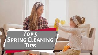 Top 5 Spring Cleaning Tips