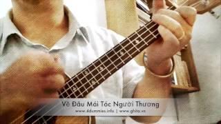 Về đâu mái tóc người thương - Ukulele & Guitar đệm hát - 4dummies.info - ghita.vn