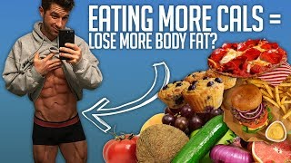 Why Eating More Cals = Losing More Body Fat?