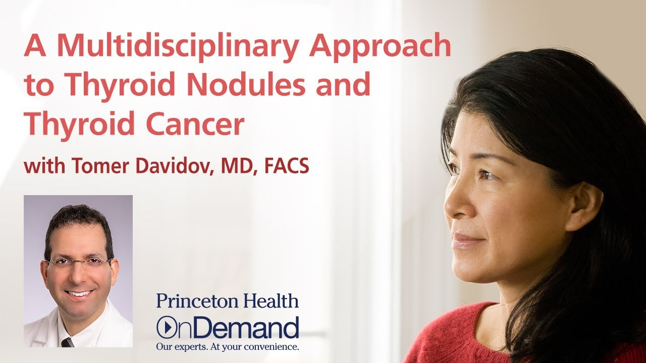 A Multidisciplinary Approach To Thyroid Nodules And Thyroid Cancer