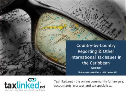 Country-by-Country Reporting & Other International Tax Issues in the Caribbean
