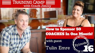 Coach Tulin - How to recruit 50 Beachbody Coaches a Month - Training Camp Episode 16