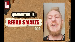 Quarantine 16 - Reeko Smalzs [004]
