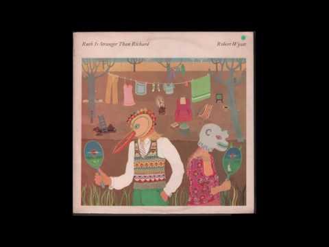 Robert Wyatt - Ruth Is Stranger Than Richard (1975) full album