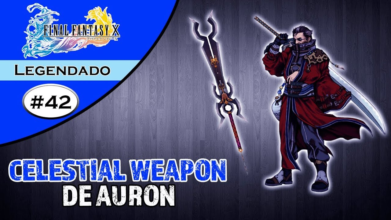 Final Fantasy X #42 - Celestial Weapon de Auron! (Legendado em Português) - YouTube