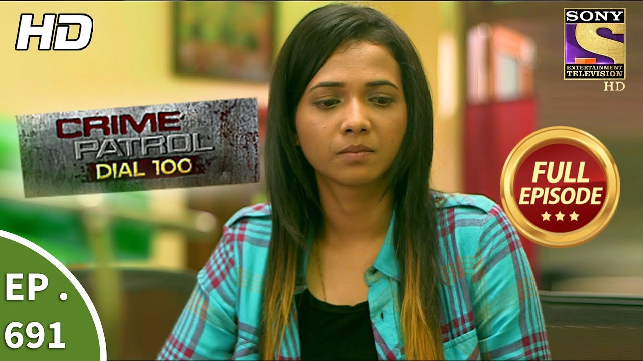 Download Crime Patrol Dial 100 - Ep 691 - Full Episode - Consent - 15th January, 2018