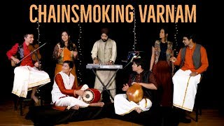 Chainsmoking Varnam