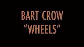Wheels Lyric Video | Bart Crow YouTube Videos