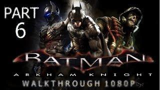 Batman Arkham Knight Pc Walkthrought Part 6 Arkham Night