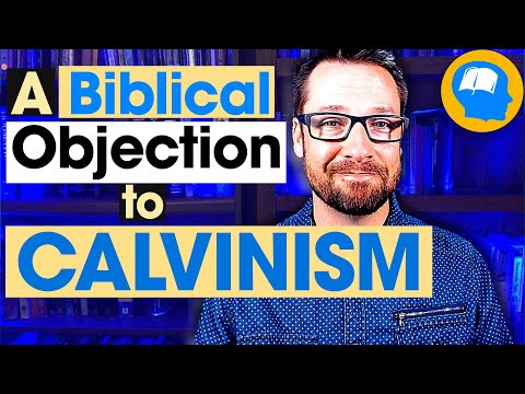 Why I Think Calvinism Is Unbiblical