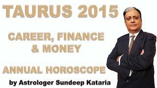 Taurus Annual Horoscope 2015 Astrology Career, Fiance and Money