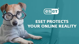 ESET Protects Your Online Reality