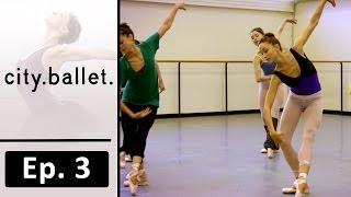 Corps De Ballet | Ep. 3 | city.ballet