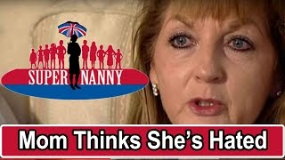 Mum Thinks Daughter Hates Her | Supernanny