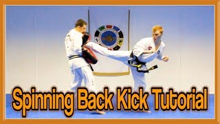 Taekwondo Spin Back Kick Tutorial