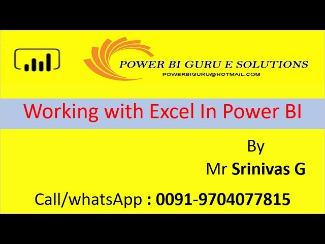 Working with Excel data in power BI by Srinivas Gorrepati :Power Bi training from Power BI Guru
