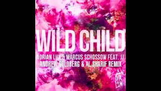 Adrian Lux & Marcus Schossow - Wild Child (Andrew Goldberg & AL Sharif Remix)