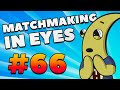 CS:GO - MatchMaking in Eyes #66