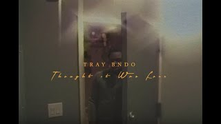 Tray Bndo - Thought It Was Love [Official Video]