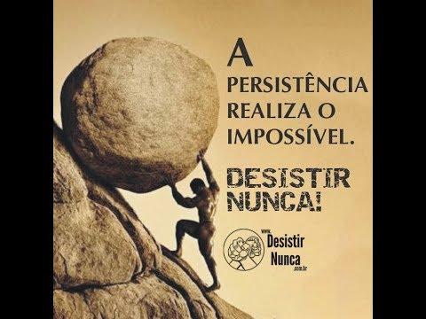 Mensagem de Motivação necessaria  - a persistencia