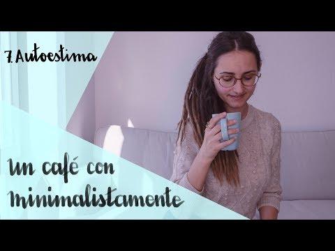 Recuperar La Autoestima || Un Café Con Minimalistamente