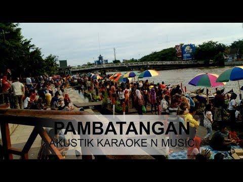 Lagu Banjar Pambatangan Karaoke Akustik