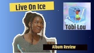 Tobi Lou Live On Ice ALBUM REVIEW!