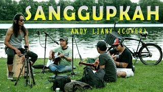 SANGGUPKAH - ANDY LIANY (HENGKY REBORN + THE TUNING BAND COVER)