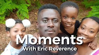 MOMENTS WITH ERIC REVERENCE
