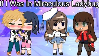 If I Was In Miraculous Ladybug | Gacha Club Skit | Youtube Channel's One Year Anniversary 🎉