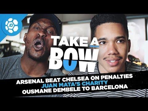 Arsenal Beat Chelsea on Penalties, Juan Mata's Charity,  Ousmane Dembele to Barcelona - Take a Bow