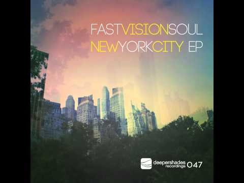Fast Vision Soul - New York City - Deeper Shades Recordings AFRO DEEP TECH HOUSE