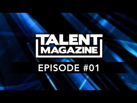 Talent Magazine - Episode #01