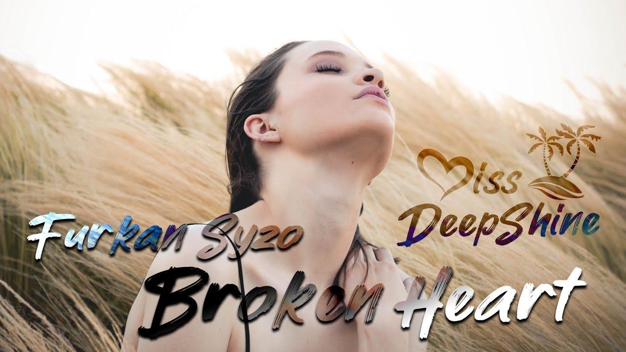 Furkan SYZO — Broken Heart #DeepShineRecords